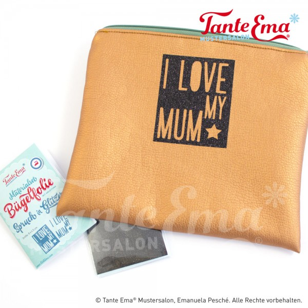 "Bügelfolie ""I love my Mum"""